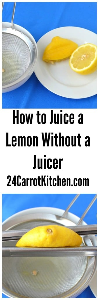 Juicing a Lemon Without a Juicer - 24 Carrot Kitchen