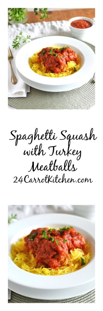 Spaghetti Squash with Turkey Meatballs - 24 Carrot Kitchen