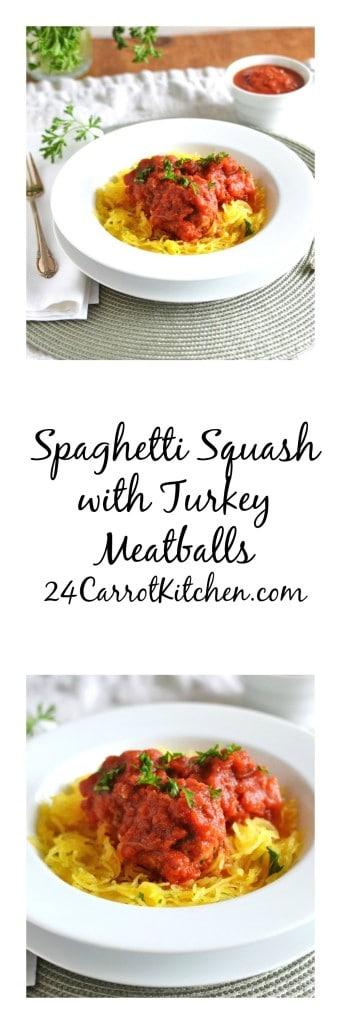 Spaghetti Squash with Turkey Meatballs - 24 Carrot Kitchen