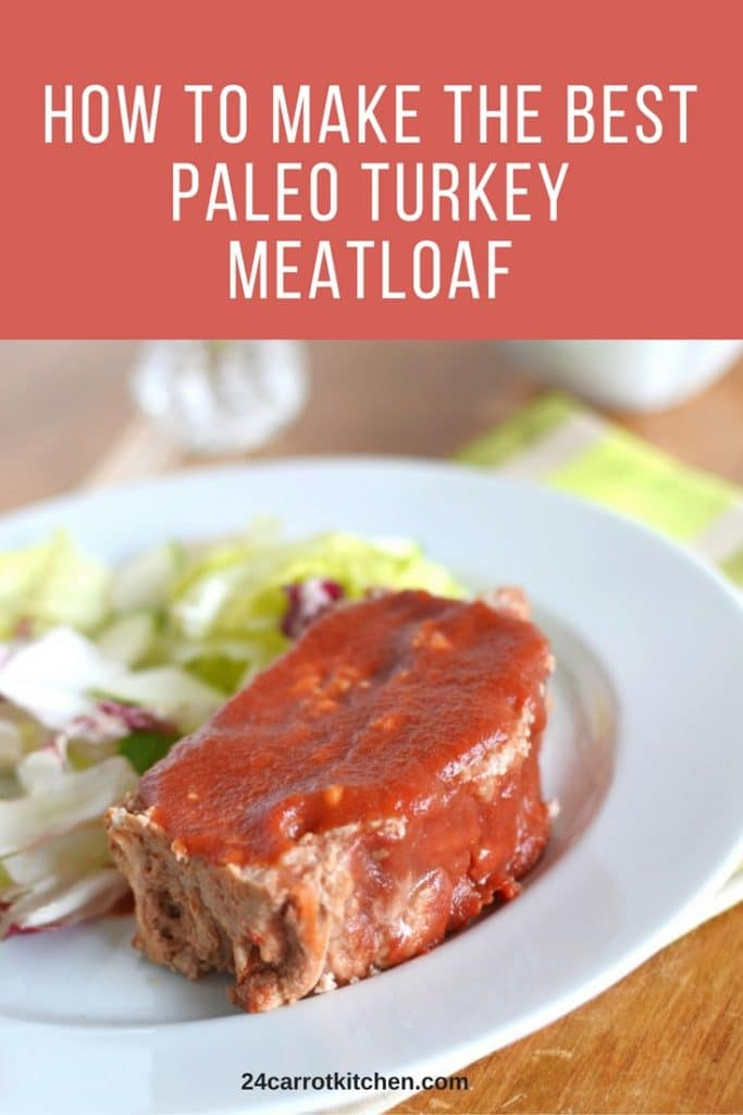 best paleo turkey meatloaf -24 Carrot Kitchen