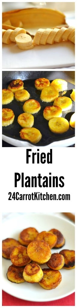 Easy, Fried Plantains - 24 Carrot Kitchen