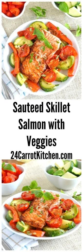 Sauteed Skillet Salmon with Veggies - 24 Carrot Kitchen