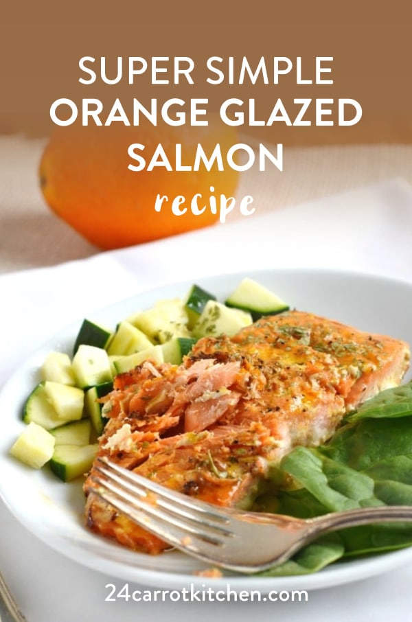 how to make orange glazed salmon 24 carrot kitchen