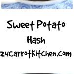 Sweet Potato Hash - 24 Carrot Kitchen