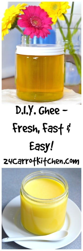 D.I.Y. Ghee, Fast, Fresh and Easy! 24 Carrot Kitchen