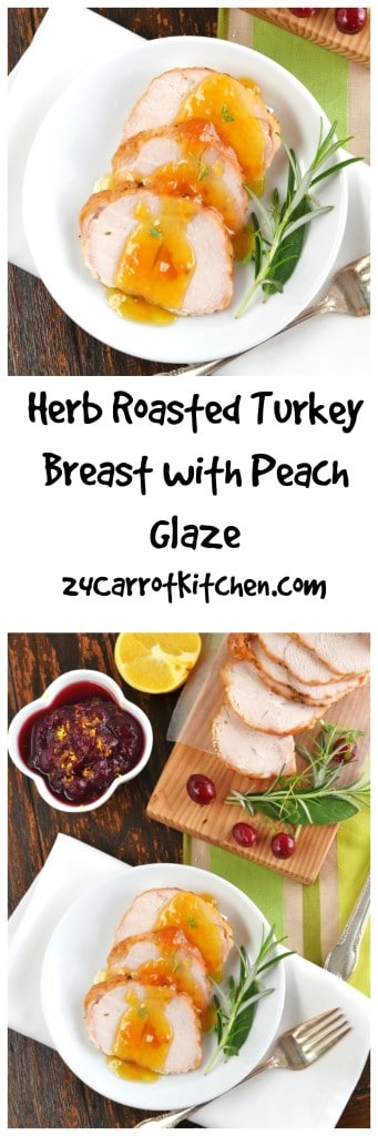 Herb Roasted Turkey Breast with Peach Glaze - 24 Carrot Kitchen