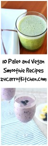 10 Paleo and Vegan Smoothie Recipes - 24 Carrot Kitchen