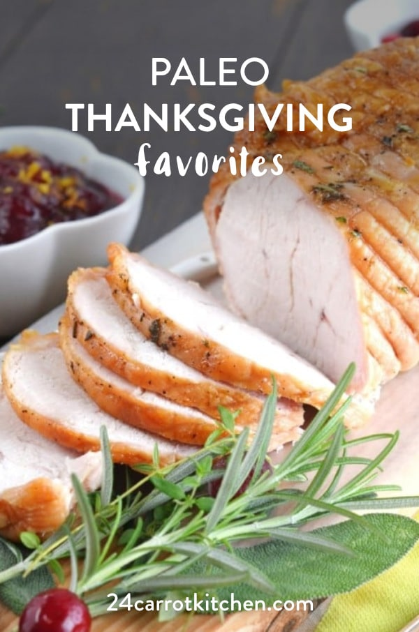 Paleo Thanksgiving Favorites -all the best recipes in one place!  Start with the turkey, sides, dessert and more!  #Paleo #thanksgiving #gluten-free #dairy-free #holidays