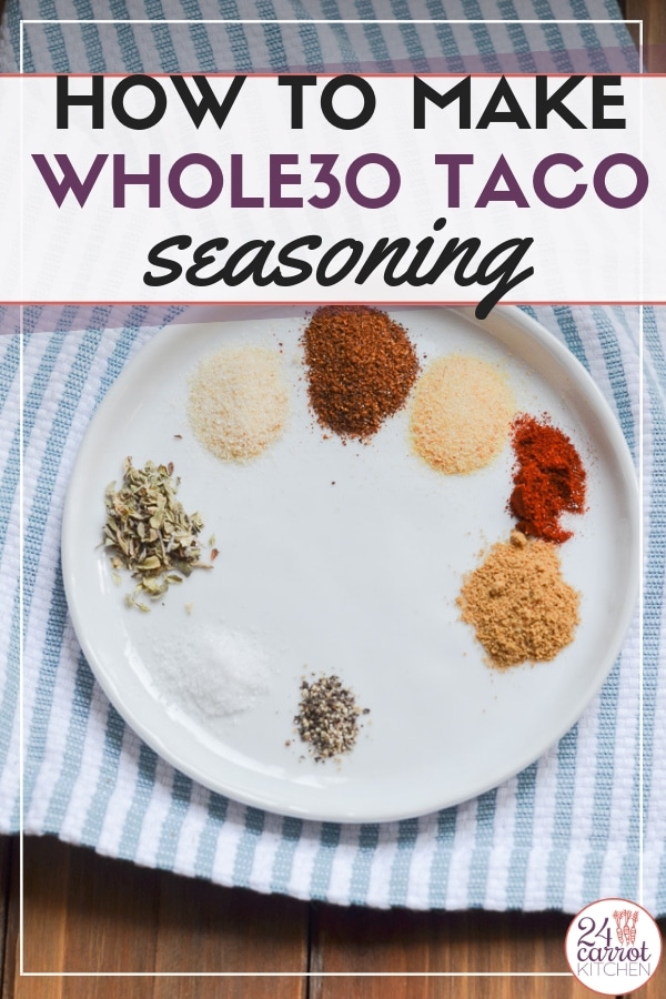 Whole30 taco seasoning that is fresh, easy, economical and without the starch, sugar or additives (no MSG) found in store-bought taco seasoning packets.